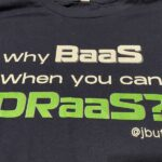 Why Baas when you can DRaaS