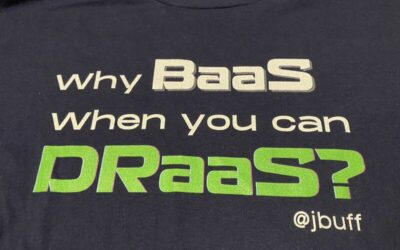 Why BaaS when you can DRaaS?